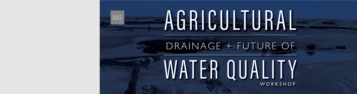 Agricultural Drainage and Future of Water Quality Workshop